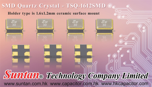 Suntan's New Product: TSQ-1612SMD (SMD Quartz Crystal)